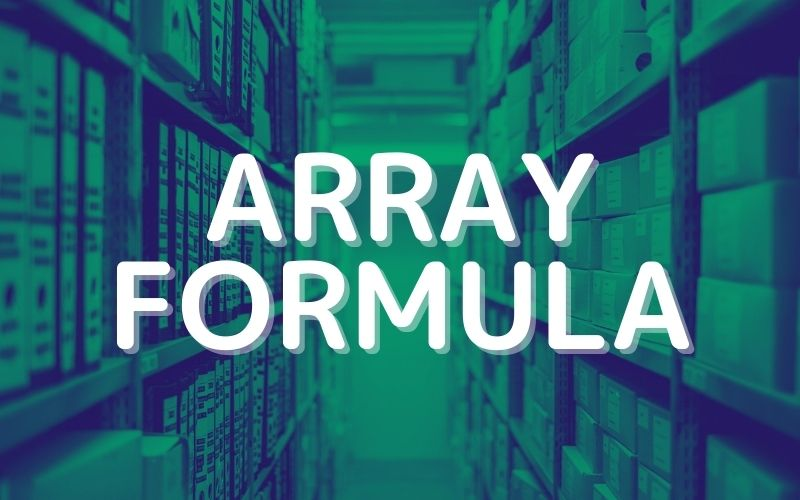 ARRAYFORMULA関数の使い方。配列関数をスプレッドシートで